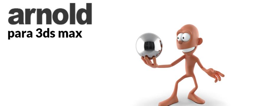 Arnold para 3ds max (Actualización)